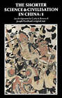 The Shorter Science and Civilisation in China: v. 1 by Joseph Needham, Colin A. Ronan (Paperback, 1980)