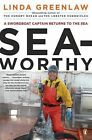 Seaworthy: A Swordboat Captain Returns to the Sea by Linda Greenlaw (Paperback / softback, 2011)