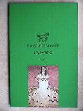 I BAMBINI Fausta Cialente Edizioni Studio Tesi Piccola Biblioteca Romanzo di la