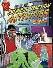 Super Cool Chemical Reaction Activities with Max Axiom by Agnieszka Biskup (Hardback, 2015)