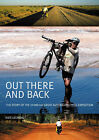 Out There and Back: The Story of the 25000-km Great Australian Cycle Expedition by Kate Leeming (Paperback, 2007)