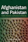 Afghanistan and Pakistan: Conflict, Extremism, and Resistance to Modernity by Riaz Mohammad Khan (Hardback, 2011)