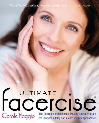 Ultimate Facercise: The Complete and Balanced Muscle-