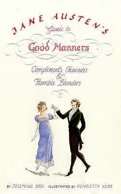 1 of 1 - Jane Austen's Guide to Good Manners: Compliments, Charades and Horrible Blunders