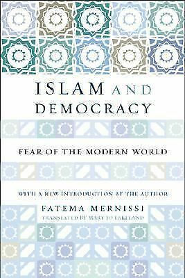 Islam and Democracy : Fear of the Modern World with New Introduction by...