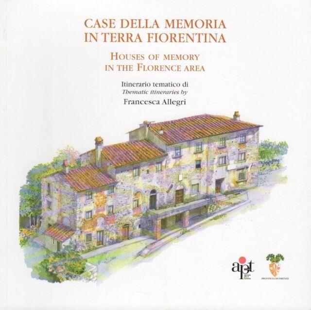 Case della memoria in terra fiorentina = Houses of memory in the Florence area.
