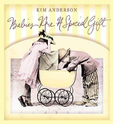Babies Are a Special Gift : Kim Anderson Collection by Kim Anderson (2000, Hardc