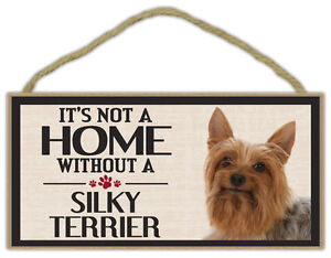 Holz Zeichen: It's Not A Home Without Silky Terrier Hunde, Geschenk, Dekoration