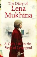 The Diary of Lena Mukhina: A Girl's Life in the Siege of Leningrad by Lena...