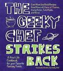 The Geeky Chef Strikes Back: Even More Unofficial Recipes from Minecraft, Game of Thrones, Harry Potter, Twin Peaks, and More! by Cassandra Reeder (Hardback, 2017)