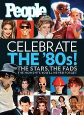 Celebrate the '80s! : The Moments You'll Never Forget (2008, Hardcover)