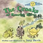 The Croaks at Roaring River by Izzy Davis 9781608132454 Paperback 2009