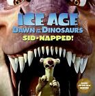 Ice Age: Ice Age - Dawn of the Dinosaurs : Sid-Napped! by Ray Santos (2009, Paperback)