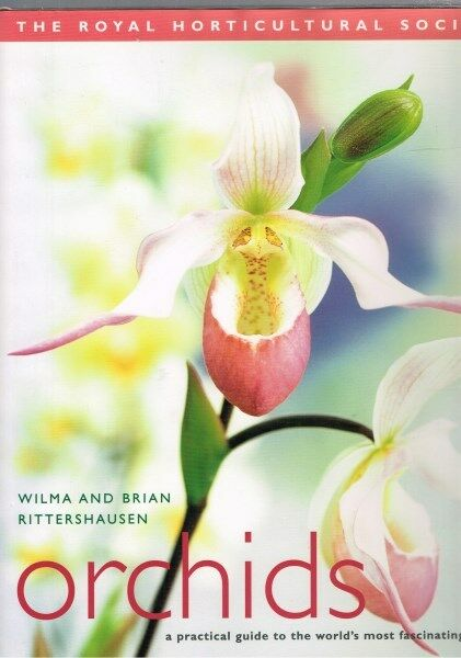 Royal Horticultural Society Orchids by Wilma & Brian Rittershausen (Hardback)