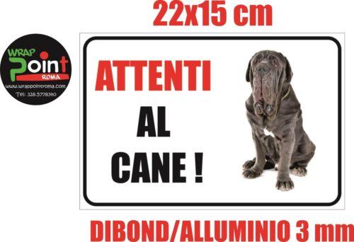 MASTINO  Attenti cane Targa cartello 15x22 DIBOND lamina ALLUMINIO 3 mm