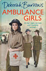Ambulance Girls by Deborah Burrows (Hardback, 2016)