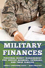 Military Finances: Personal Money Management for Service Members, Veterans, and Their Families by Cheryl Lawhorne-Scott, Don Philpott (Paperback, 2015)