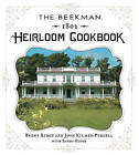 The Beekman 1802 Heirloom Cookbook: Heirloom Fruits and Vegetables, and More Than 100 Heritage Recipes to Inspire Every Generation by Josh Kilmer-Purcell, Dr Brent Ridge, Sandy Gluck (Hardback)