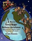 A Very Long Night Before Christmas: Belief Overcomes Doubt as Santa's True Identity Is Discovered by Kears Pollock (Paperback / softback, 2011)