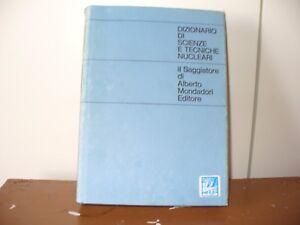 Dizionario di Scienze e Tecniche Nucleari a cura di Ugo Farinelli 1968 - Italia - Dizionario di Scienze e Tecniche Nucleari a cura di Ugo Farinelli 1968 - Italia