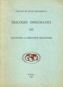 Dialoghi diplomatici, 105. Incontro con Zbigniew Brezezinski. (16 aprile 1983).