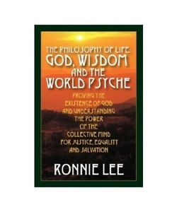 Ronnie-Lee-the-Philosophy-of-Life-God-Wisdom-and-the-World-Psyche-Proving-Th