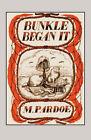 Bunkle Began it by M. Pardoe (Paperback, 2007)