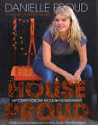 House Proud: Hip Craft for the Modern Homemaker by Danielle Proud (Hardback, 2006)