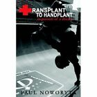 Transplant to Handplant in Pursuit of a Dream ... Hardcover – 6 Jun 2006
