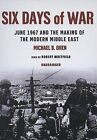 Six Days of War: June 1967 and the Making of the Modern Middle East by Senior Fellow Michael B Oren (CD-Audio, 2006)