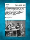Trial of Alexander M'Leod, for the Murder of Amos Durfee; And as an Accomplice in the Burning of the Steamer Caroline, in the Niagara River, During the Canadian Rebellion in 1837--8 by Anonymous (Paperback / softback, 2012)