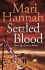 Settled Blood by Mari Hannah (Paperback, 2015)
