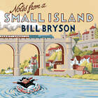 Notes from a Small Island: Journey Through Britain by Bill Bryson (CD-Audio, 2004)