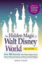 The Hidden Magic of Walt Disney World : Over 600 Secrets of the Magic Kingdom, Epcot, Disney's Hollywood Studios, and Disney's Animal Kingdom by Susan Veness (2015, Paperback, Revised)