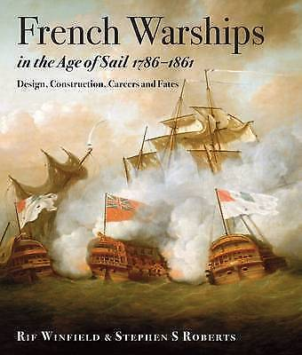 1 of 1 - French Warships in the Age of Sail 1786 - 1861: Design, Construction, Careers...