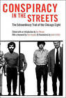 Conspiracy in the Streets: The Extraordinary Trial of the Chicago Eight by The New Press (Paperback, 2006)