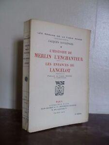 J.BOULENGER L'HISTOIRE DE MERLIN L'ENCHANTEUR LES ENFANCES DE LANCELOT PLON 1922