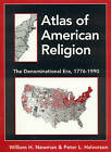 Atlas of American Religion: The Denominational Era, 1776-1990 by William M. Newman, Peter L. Halvorson (Hardback, 1999)
