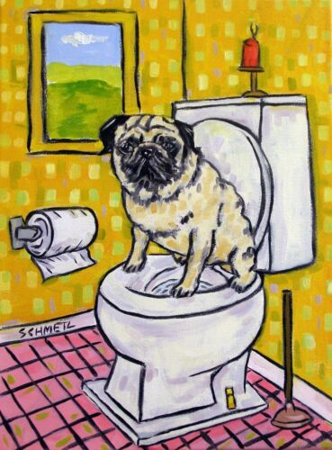 pug in the bathroom painting animal art DOG  4x6  GLOSSY PRINT