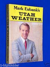 1979 Mark Eubanks Utah Weather Extreem Tornadoes Hailstorms Rainfall Mormon LDS