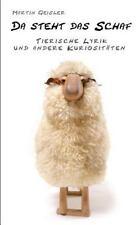 Da Steht das Schaf : Tierische Lyrik und Andere Kuriositäten by Martin...