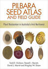 Pilbara Seed Atlas and Field Guide: Plant Restoration in Australia's Arid Northwest by Todd E. Erickson, Russell Barett, David Merritt, Kingsley Dixon (Paperback, 2016)