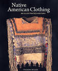 Native American Clothing by Theodore Brasser (Hardback, 2009)