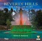 Beverly Hills: The First 100 Years by Robert S. Anderson (Hardback, 2014)