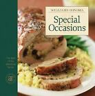 The Best of the Lifestyles: Special Occasions by Chuck Williams and Williams-Sonoma Staff (2007, Hardcover, Revised)