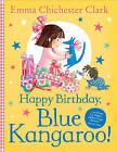 Happy Birthday, Blue Kangaroo! by Emma Chichester Clark (Paperback, 2008)