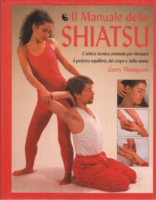 Il manuale dello Shiatsu - Gerry Thompson (Vallardi Industrie Grafiche) [1996]