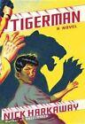 Tigerman by Nick Harkaway (Hardback, 2014)