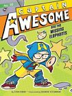 Captain Awesome and The Missing Elephants 9781442489943 by Stan Kirby Paperback