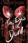 Eyes of The Devil 9781452065922 by Robert Fisher Paperback